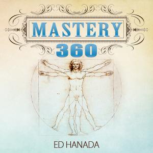 Ed Hanada | Mastery 360