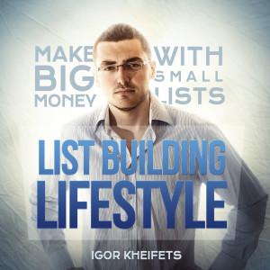 Igor Kheifets | List Building Lifestyle