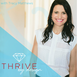 Tracy Matthews | Thrive By Design