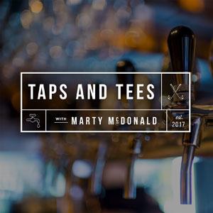 Marty McDonald | Taps & Tees
