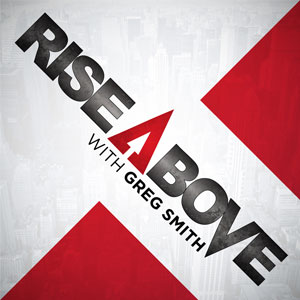 Greg Smith | Rise Above Podcast