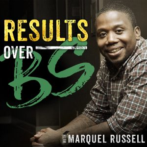 Marquel Russell | Results Over BS