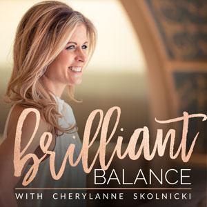 Cherylanne Skolnicki | Brilliant Balance