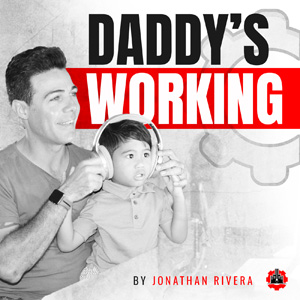 Jonathan Rivera | Daddy's Working