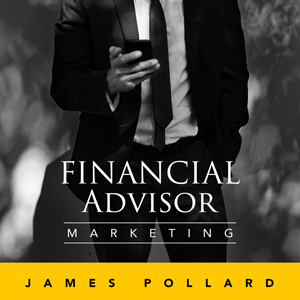 James Pollard | Financial Advisor Marketing