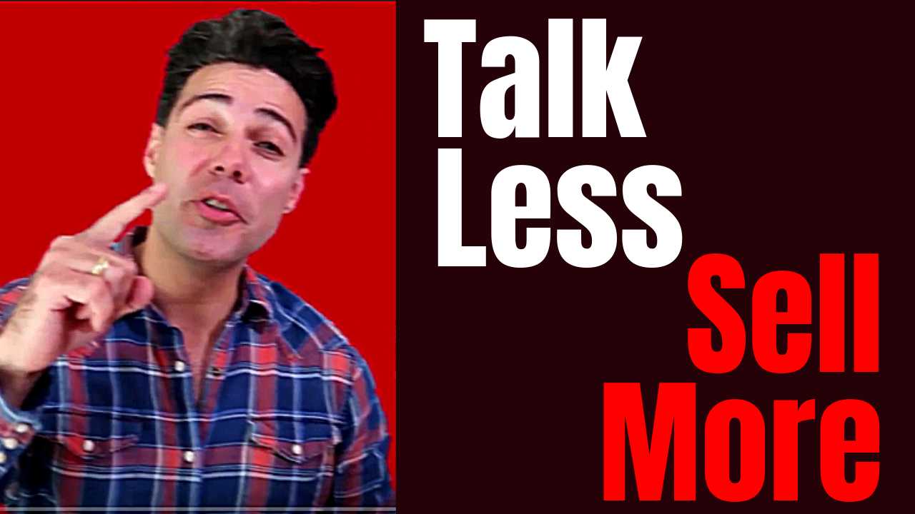 Talk less and sell more