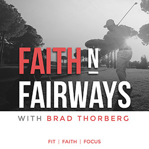 Brad Thorberg | Faith N Fairways