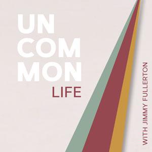 Jimmy Fullerton | Uncommon Life