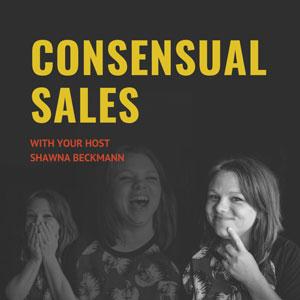 Shawna Beckman | Consensual Sales