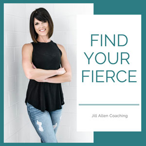 Jill Allen | Find Your Fierce