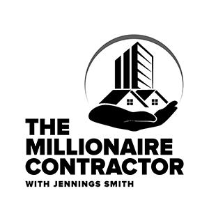 Jennings Smith | The Millionaire Contractor