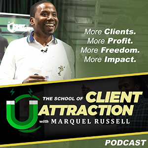 Marquel Russell | The School Of Client Attraction