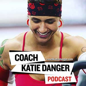 Katie Danger | Coach Katie Danger Podcast