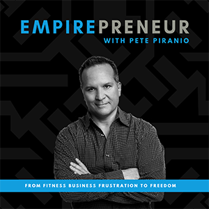 Pete Piranio | Empirepreneur
