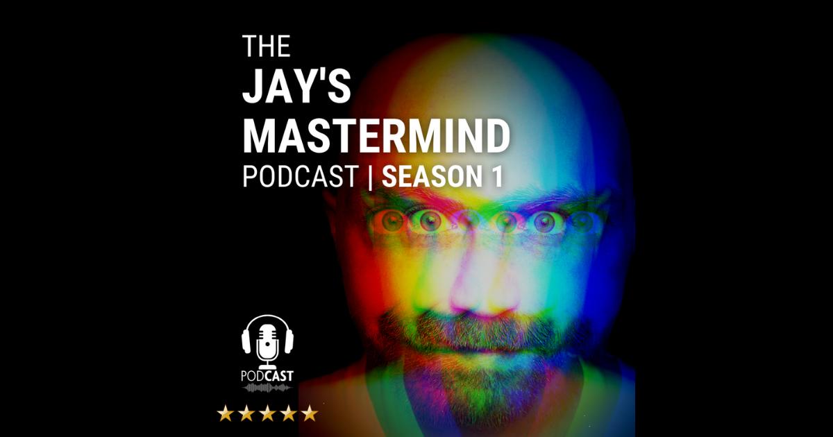 Jay's Mastermind Podcast