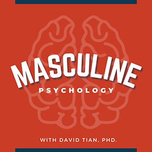 David Tian | Masculine Psychology
