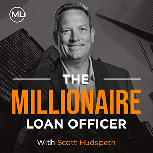 Scott Hudspeth | Millionaire Loan Officer